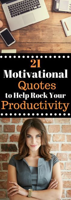 21 Motivational Quotes to Help Rock Your Productivity