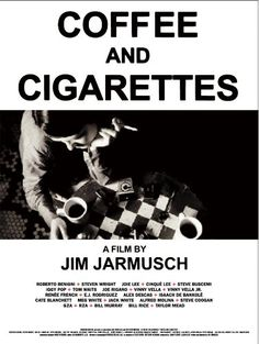COFFEE AND CIGARETTES. I love vignette films like this one. Original. Engaging. Beautiful cinematography.