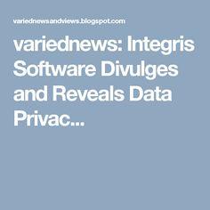 variednews: Integris Software Divulges and Reveals Data Privac...
