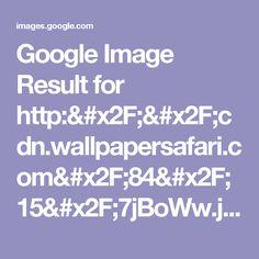 Google Image Result for http://cdn.wallpapersafari.com/84/15/7jBoWw.jpg