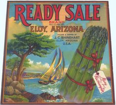CRATE LABEL VINTAGE ASPARAGUS VERY RARE ELOY ARIZONA READY SALE SAILING 1930S