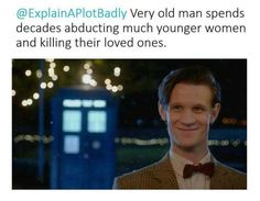 Doctor who . Explain a film plot badly - Oh nooo haha Space Man, Explain A Film Plot Badly, Very Old Man, Doctor Who Funny, Funny Memes, Hilarious, Top Memes, Eleventh Doctor, Dr Who