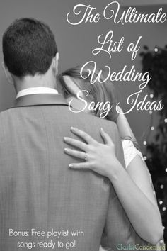 The ultimate list of wedding song ideas -- fast songs, slow songs, and parent songs! This post includes a link to a playlist with all of these songs to listen to!
