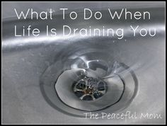 What to do when life is draining you