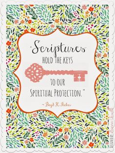 Scriptures hold the keys to our spiritual protection. ~Elder Packer #ldsconf