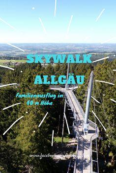 Skywalk Allgäu in Scheidegg Ein Familienausflug in luftiger höhe. Ausflug