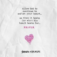 Allow God to continue to soften your heart. so that it beats for what His heart beats for. Heart Quotes, Bible Quotes, Me Quotes, Godly Quotes, Pretty Words, Love Words, Christian Life, Christian Quotes, Best Motivational Quotes