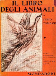 TOMBARI Fabio, Il libro degli animali. Milano,  Mondadori,  1935 - Prima edizione (First Edition). Tavole di Anselmo Bucci