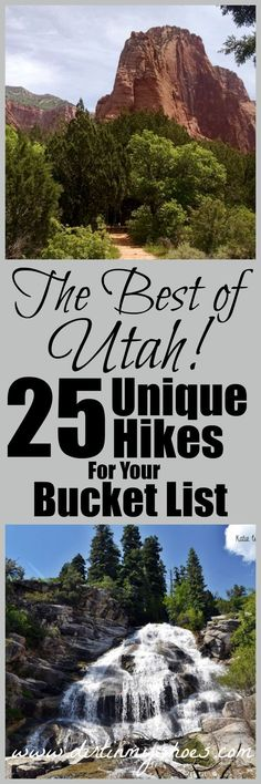 The Best of Utah!  25 Unique Hikes For Your Bucket List || This list is awesome and I can't wait to try these!