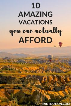 10 Affordable Vacation Ideas To Fuel Your Wanderlust. You don't have to fly half-way around the world to get to these destinations either!