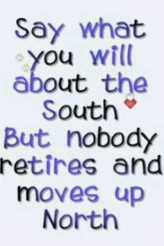 I hate living up north 🤦🏻♀️ there's so much disrespect! I can't wait to move down south! Southern Pride, Southern Sayings, Southern Girls, Southern Charm, Southern Belle, Southern Living, Simply Southern, Southern Humor, Southern Comfort