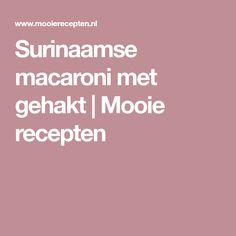 Surinaamse macaroni met gehakt | Mooie recepten
