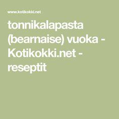 tonnikalapasta (bearnaise) vuoka - Kotikokki.net - reseptit