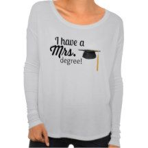 """""""I Have a Mrs. Degree"""" woman's shirt"""