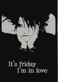Friday I'm in Love The Cure Robert Smith