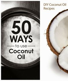 50 Ways to Use Coconut Oil to Benefit your Life
