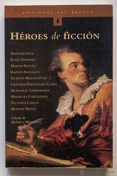 HEROES DE FICCION- VARIOS AUTORES- El Desván de Bartleby C/,Niebla 37. Sevilla
