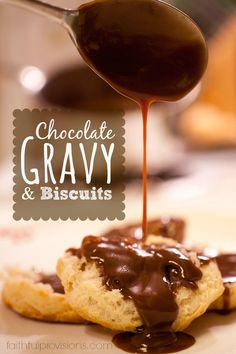 #Chocolate Gravy and EASY Biscuits recipe (biscuits are 2 ingredients--self rising flour and heavy whipping cream!)