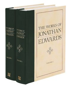 The Works of Jonathan Edwards, 2 Volumes by Jonathan Edwards http://www.amazon.com/dp/1565630858/ref=cm_sw_r_pi_dp_YLGavb1ASRWC6