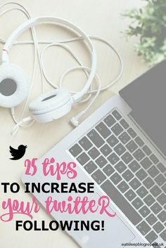 Looking to increase your Twitter following? I've shared 25 tips to help you! Click here to find out more: http://eatsleepblogrepeat.uk/twitter-tips/