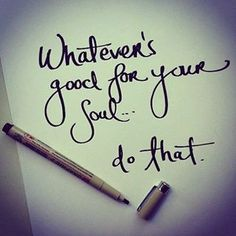 I like this - choose a workout that feels good to my soul that day.