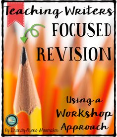 Teaching Writing: Focused Revision