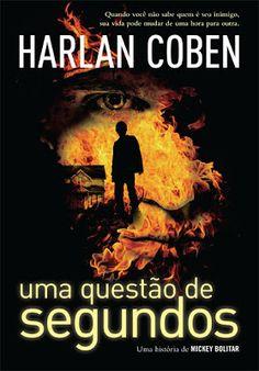 Resenha: Uma Questão de Segundos - Harlan Coben - Editora Arqueiro ~ Ilusões Noturnas