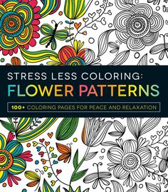 Stress Less Coloring Flowers Patterns Softcover Adult Coloring Book