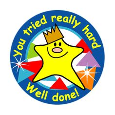 You Really Tried Hard Well Done! 125 per Pack. Reward Stickers, Teacher Stickers, English Classroom Posters, Teacher Stamps, English Grammar For Kids, Kids Awards, Student Rewards, Motivation For Kids, Star Students