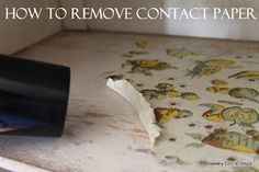 How to Remove Contact Paper - * THE COUNTRY CHIC COTTAGE (DIY, Home Decor, Crafts, Farmhouse)