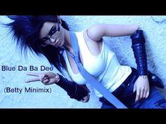 Blue Da Ba Dee (Betty Minimix) [HD]