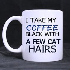 Funny Guy Mugs Gifts Cat Lovers Gifts Funny Quotes i take my coffee black with a few cat hairs Tea/Coffee Cup 100% Ceramic 11-Ounce White Mug ** Find out more details by clicking the image : Cat mug
