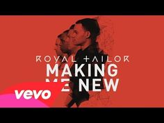 ▶ Royal Tailor - Making Me New (Official Pseudo Video) - YouTube