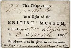 """""""The British Museum opened its doors to visitors in Only a small number of tickets were issued for each day, and visitors were taken round the Museum in groups of five."""" (via Retronaut - Ticket to the British Museum). This ticket dates from Museum Tickets, Vintage Magazine, Admission Ticket, Georgian Era, Regency Era, Typography, Lettering, Old London, Vintage London"""