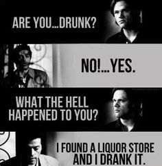 Supernatural...A whole liquor store and the Angel drank it.