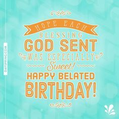 Happy Belated Birthday Belated Birthday Quotes Belated Birthday Greetings Belated Happy Birthday Wishes