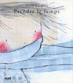Prendre le temps: Amazon.ca: Maud Roegiers: Books