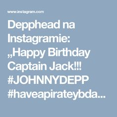 """Depphead na Instagramie: """"Happy Birthday Captain Jack!!! #JOHNNYDEPP #haveapirateybdayluv #johnnydepp #deppislife #WeAreWithYouJohnnyDepp #johnnydeppismygrindelwald…"""""""