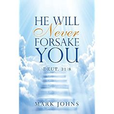 #BookReview of #HeWillNeverForsakeYou from #ReadersFavorite - https://readersfavorite.com/book-review/he-will-never-forsake-you  Reviewed by Romuald Dzemo for Readers' Favorite  He Will Never Forsake You: Deut. 31 by Mark Johns is a spiritual autobiography that powerfully demonstrates the spiritual battle between the forces of Good and Evil in the life of one man. It reads, somehow, like the confessions of St. Augustine of Hippo, covering the life of the narrator from his early years till…
