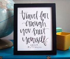 Ebook Friendly — Travel far enough, you meet yourself. – David...