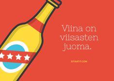 Viina on viisasten juoma sanonta ja sitaatti Logos, A Logo