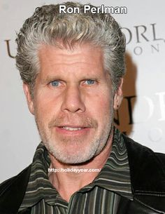 Apr 13 - Ron Perlman, American television, film and voice over actor was Born Today. For more famous birthdays http://holidayyear.com/birthdays/