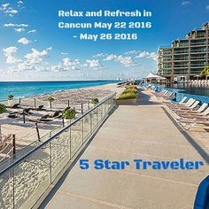 Relax and Refresh in Cancun May 22 2016 - May 26 2016  Click The BLUE superprenuer007 To Start Traveling!  #5startraveler #fivestartraveler #dreamtrips #worldclassboss #travel  #traveling # cancun