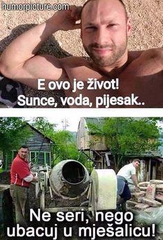 E ovo je život ... #eovoježivot #sunce #voda #pijesak #mješalica #humor #šala #smiješneslike Smiješne slike i vicevi na humorpicture.com - http://humorpicture.com/e-ovo-je-zivot-eovojezivot-sunce-voda-pijesak-mjesalica-humor-sala-smijesneslike-smijesne-slike-i-vicevi-na-humorpicture-com/