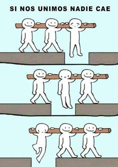 Si todos nos unimos, nadie puede caer