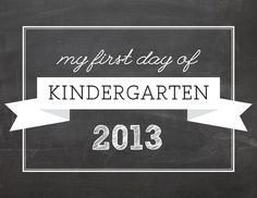 First Day of Kindergarten Printable