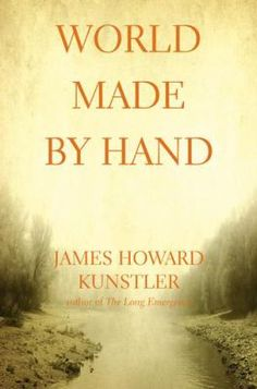 World Made James Howard Kunstler dp