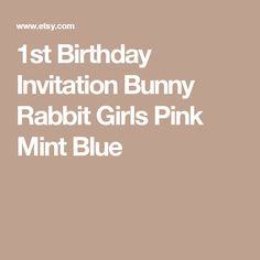 1st Birthday Invitation Bunny Rabbit Girls Pink Mint Blue
