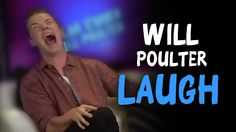 WILL POULTER - AMAZING LAUGH TRY NOT TO LAUGH THEN TELL ME I YOU PASSED MY TEST!!!!!