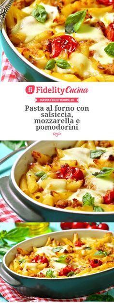 Pasta al forno con salsiccia, mozzarella e pomodorini